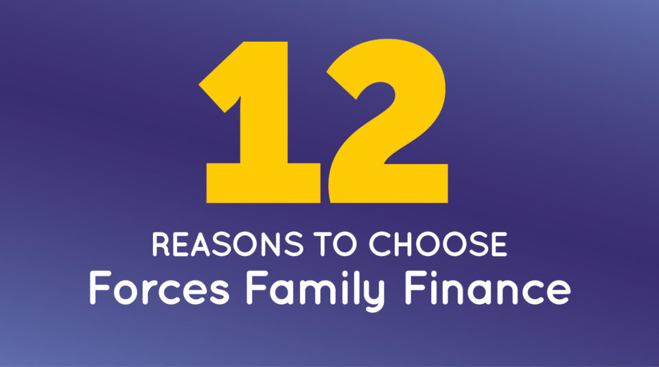 12 reasons to choose Forces Family Finance